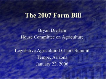 The 2007 Farm Bill - State Agriculture and Rural Leaders