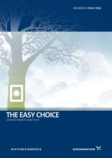 THE EASY CHOICE - Grundfos