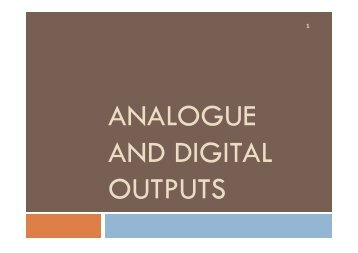 Analogue and Digital Outputs
