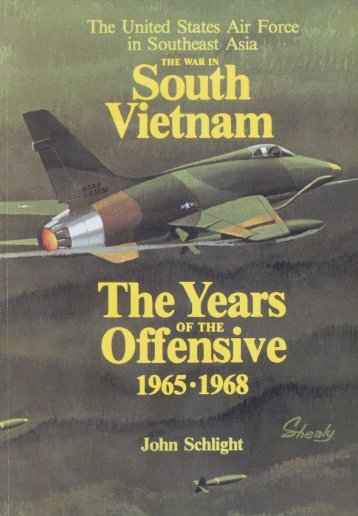 The War in South Vietnam - Air Force Historical Studies Office