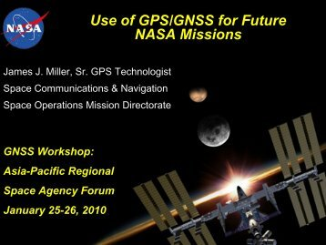 Use of GPS/GNSS for Future NASA Missions - APRSAF