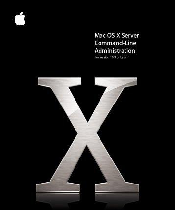 Mac OS X Server Command-Line Administration - Apple