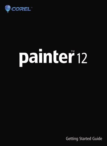 Corel Painter 12 Getting Started Guide - Corel Corporation