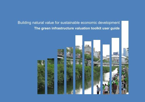 The green infrastructure valuation toolkit user guide
