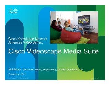 Cisco Videoscape Media Suite - Cisco Knowledge Network