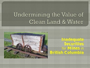 Inadequate Securities for Mines in British Columbia - The ...