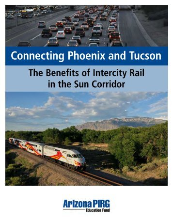 Download AZP Connecting Phoenix and Tucson 12 ... - Frontier Group