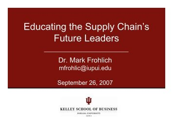 Educating the Supply Chain's Future Leaders - Indiana Logistics