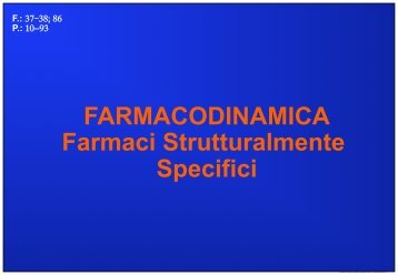 FARMACODINAMICA Farmaci Strutturalmente Specifici