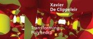 Xavier De Clippeleir Transforming Polyhedra - Sint-Lucas