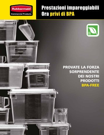 Prestazioni impareggiabili Ora privi di BPA - Rubbermaid