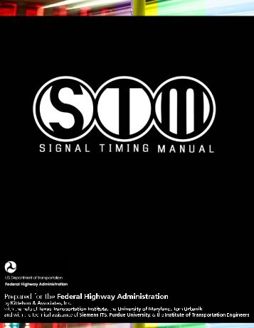 Traffic Signal Timing Manual - FHWA Operations - U.S. Department ...