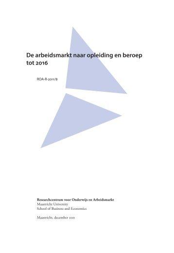 De arbeidsmarkt naar opleiding en beroep tot 2016 - ROA ...