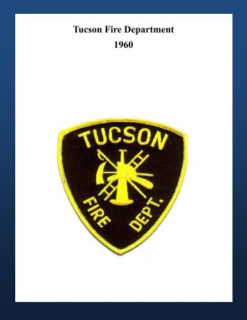 Tucson Fire Department 1960 - Greater Tucson Fire Foundation