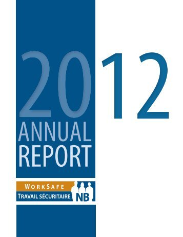 2012 Annual Report - WorkSafeNB