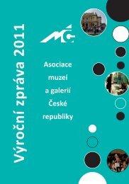 Výroční zpráva AMG za rok 2011 - Asociace muzeí a galerií České ...