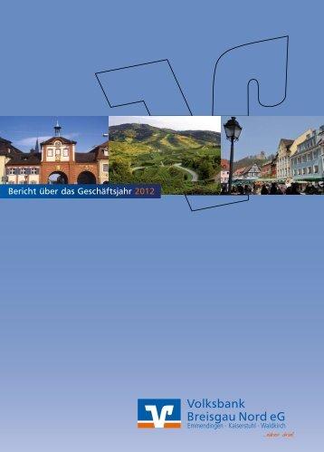 Geschäftsbericht und Jahresabschluss 2012 - Volksbank Breisgau ...