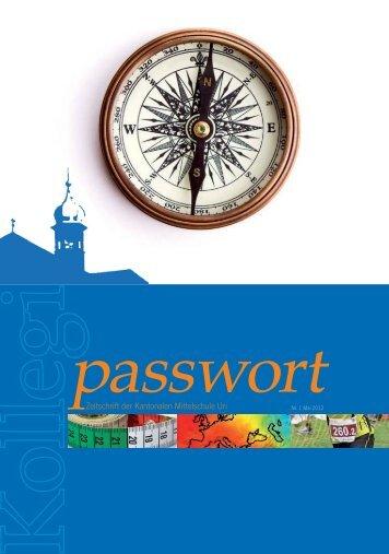 Passwort Nr. 1 vom Mai 2012 - Kantonale Mittelschule Uri