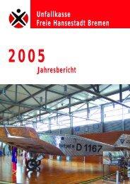 Jahresbericht 2005 - Unfallkasse Freie Hansestadt Bremen