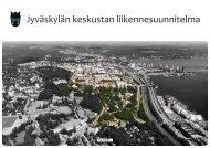 Jyväskylän keskustan liikennesuunnitelma - Jyväskylän kaupunki