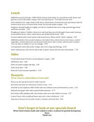 Lunch Sides Desserts Don't forget to look at our specials board
