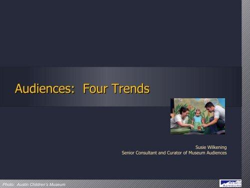 Audiences: Four Trends