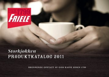 Produktkatalog 2011Last ned - Kaffehuset Friele AS