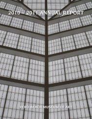 2010 – 2011 ANNUAL REPORT - Vero Beach Museum of Art