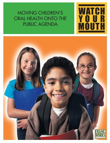 Moving Children's oral health onto the PubliC agenda - Frameworks ...
