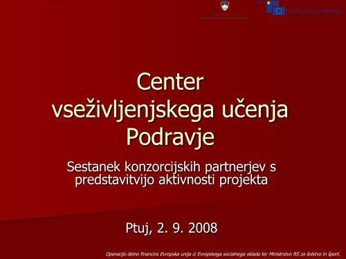 Predstavitev Centra vseživljenjskega učenja Podravje - Center za ...