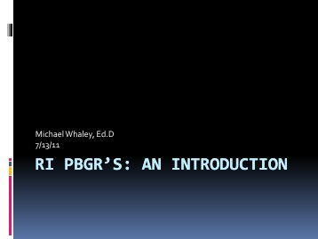 An Introduction to the RI PBGR System - Burrillville High School