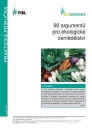 90 argumentů pro ekologické zemědělství - Bioinstitut, o.p.s.