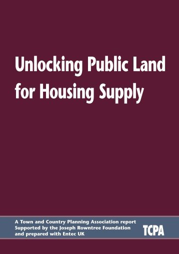 Unlocking Public Land for Housing Supply - Town and Country ...