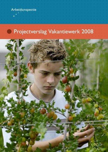 Kinderarbeid en Jeugdarbeid - Vakantiewerk 2008 - Inspectie SZW