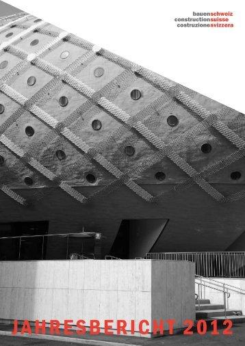 JAHRESBERICHT 2012 - bauenschweiz