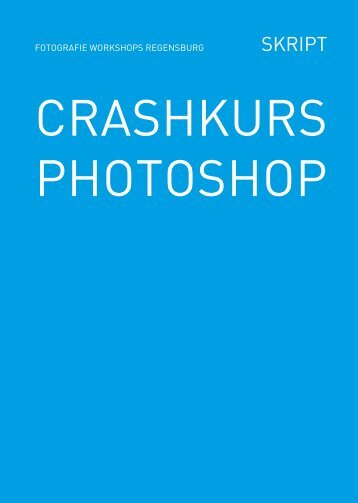 CRASHKURS PHOTOSHOP - fotografie workshops