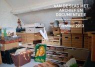 AAn de slAg met Archief en documentAtie - Heemkunde Vlaanderen