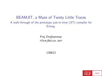BEAMJIT, a Maze of Twisty Little Traces - A walk ... - Erlang Factory
