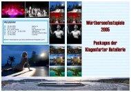 Wörtherseefestspiele 2005 Packages der Klagenfurter Hotellerie