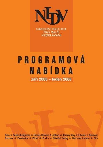 PROGRAMOVÁ NABÍDKA záfií 2005 – leden 2006 Brno