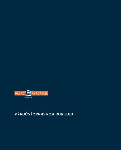 VýRoční zpRáVa za Rok 2010 - Palác Akropolis