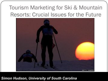 Tourism Marketing for Ski & Mountain Resorts - University of South ...