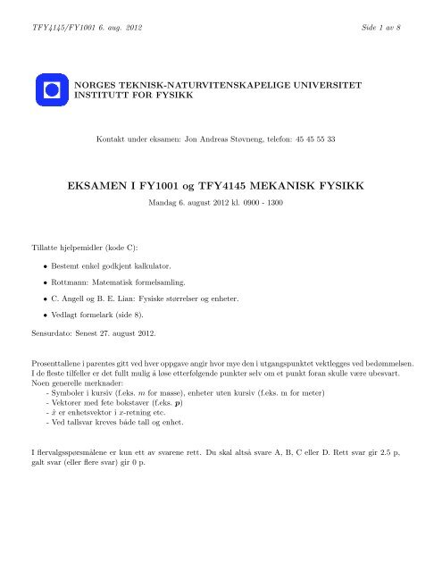 EKSAMEN I FY1001 og TFY4145 MEKANISK FYSIKK