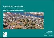 Pioneer Park Master Plan 342.35 Kb - Devonport City Council