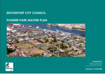Pioneer Park Master Plan 342.35 Kb - Devonport City Council