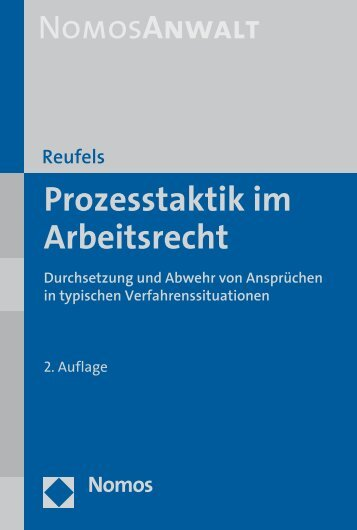 Prozesstaktik im Arbeitsrecht Durchsetzung und Abwehr von - Nomos