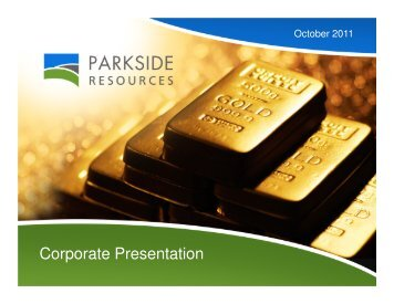 Corporate Presentation - Parkside Resources Corporation