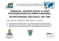 trabalho, suporte social e lazer protegem idosos da perda ... - Epi2008