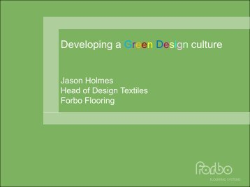 Jason Holmes – Forbo: Developing a Culture of Green Design