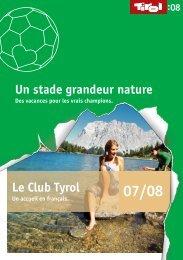 Le Club Tyrol Un stade grandeur nature